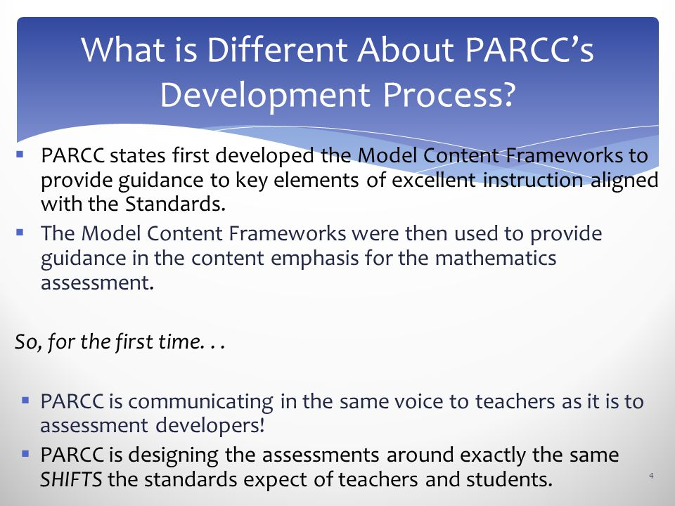 PARCC states first developed the Model Content Frameworks to provide guidance to key elements of excellent instruction aligned with the Standards. 