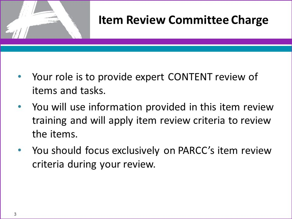 Item Review Criteria 34 6.Are any graphics included as part of the item clear and appropriate for the intended grade level.