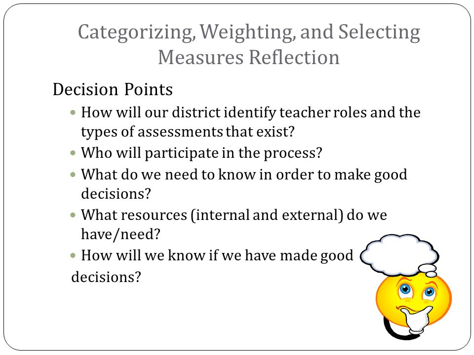 Decision Points How will our district identify teacher roles and the types of assessments that exist.