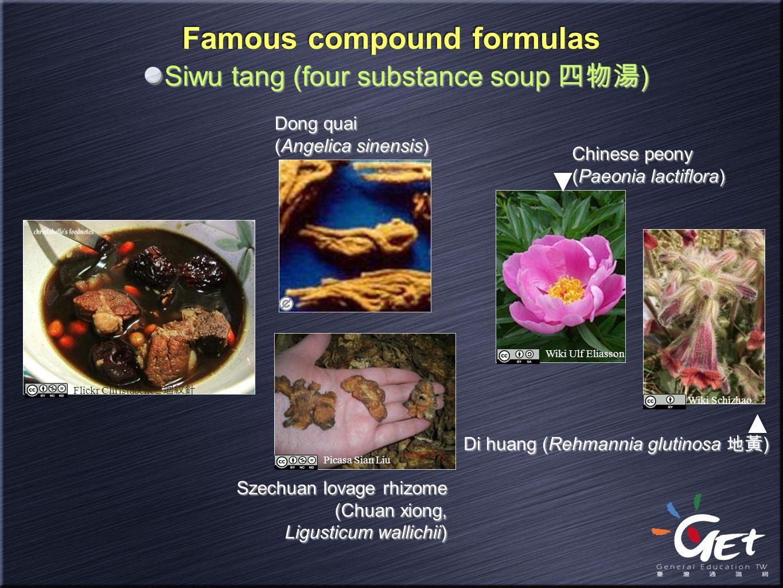 Famous compound formulas Siwu tang (four substance soup 四物湯 ) Dong quai (Angelica sinensis) Dong quai (Angelica sinensis) Chinese peony (Paeonia lacti