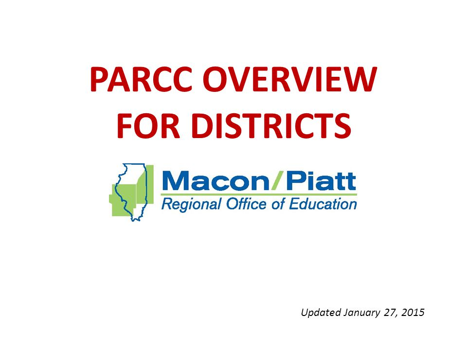 PARCC - What's in a Name? P artnership For A ssessment Of R eadiness For C ollege and C areers 2