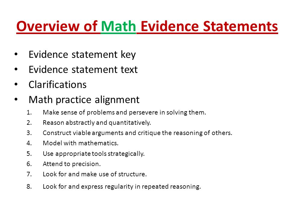 Evidence statement key Evidence statement text Clarifications Math practice alignment 1.Make sense of problems and persevere in solving them. 2.Reason