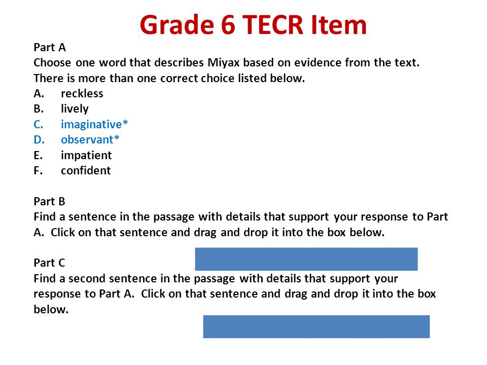Grade 6 TECR Item Part A Choose one word that describes Miyax based on evidence from the text. There is more than one correct choice listed below. A.r