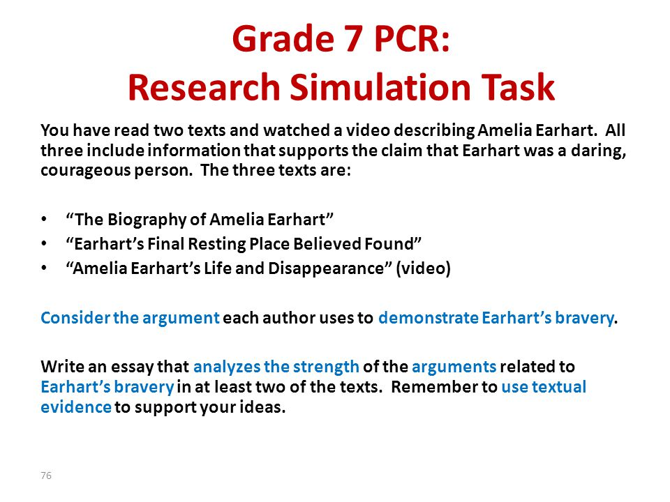 Grade 7 PCR: Research Simulation Task You have read two texts and watched a video describing Amelia Earhart. All three include information that suppor