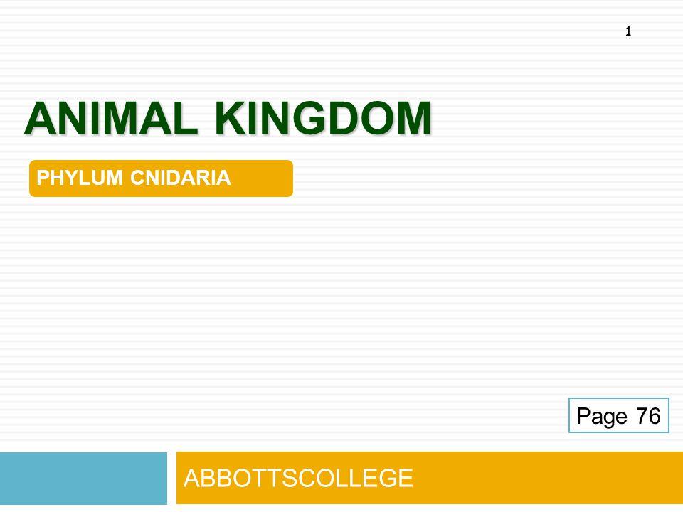ANIMAL KINGDOM 1 Page 76 ABBOTTSCOLLEGE PHYLUM CNIDARIA