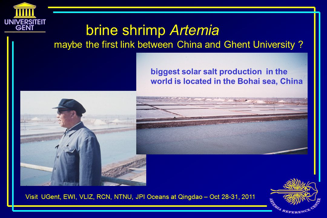 Visit UGent, EWI, VLIZ, RCN, NTNU, JPI Oceans at Qingdao – Oct 28-31, 2011 brine shrimp Artemia maybe the first link between China and Ghent University ?