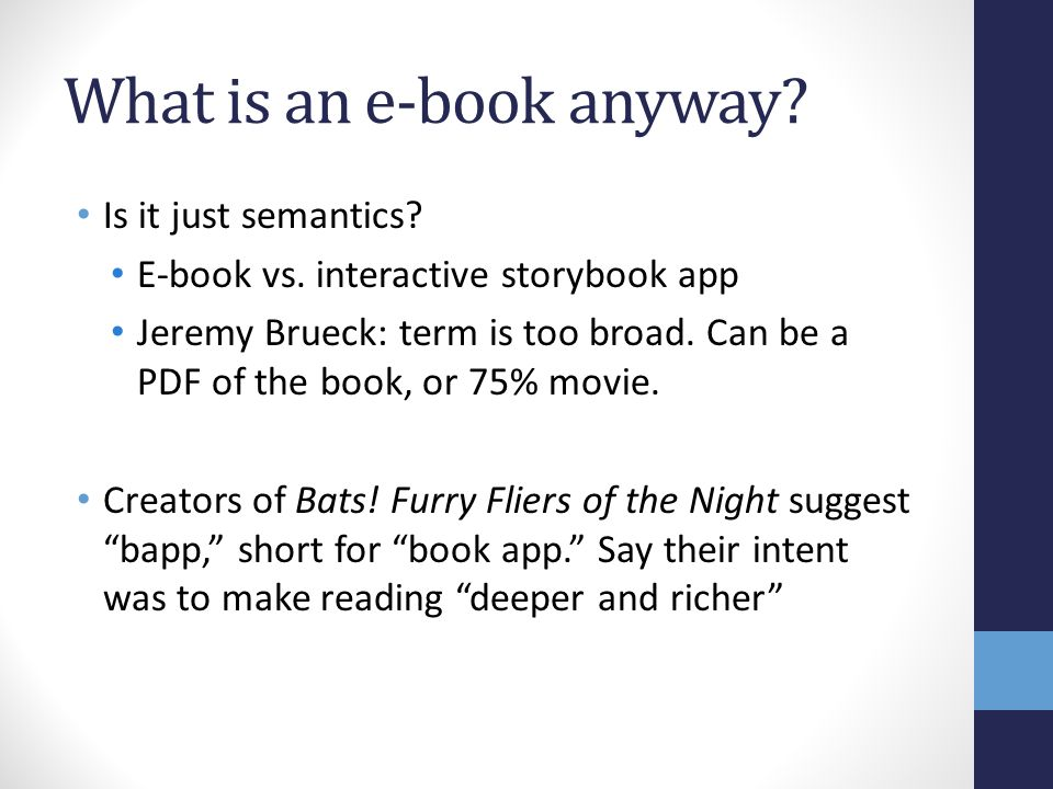 What is an e-book anyway. Is it just semantics. E-book vs.