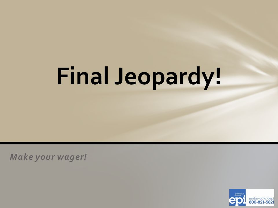 Make your wager! Final Jeopardy!