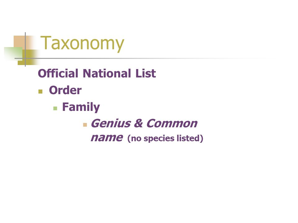 Taxonomy Official National List Order Family Genius & Common name (no species listed)