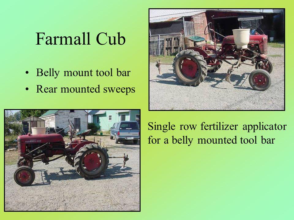 Farmall Cub Belly mount tool bar Rear mounted sweeps Single row fertilizer applicator for a belly mounted tool bar