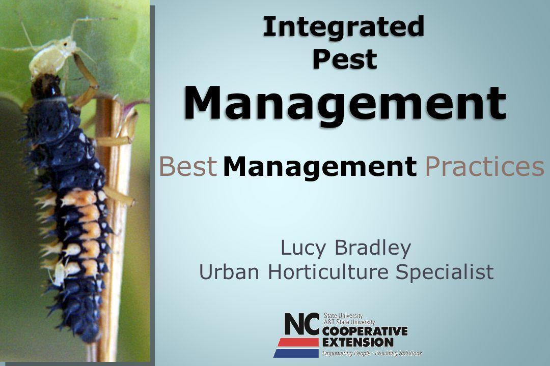 Lucy Bradley Urban Horticulture Specialist Best Management Practices