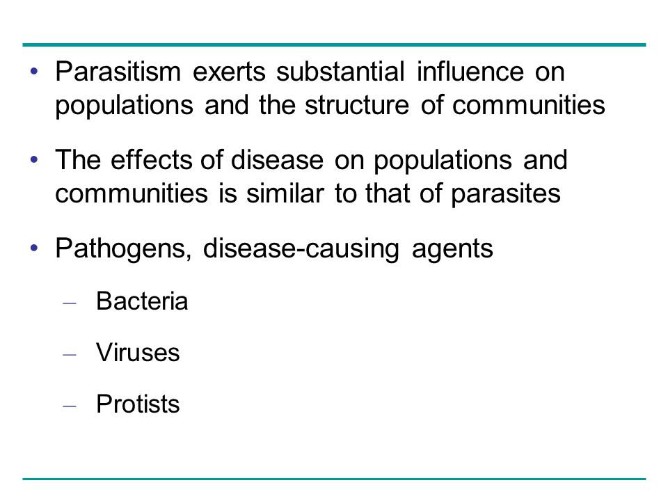 Parasitism exerts substantial influence on populations and the structure of communities The effects of disease on populations and communities is simil
