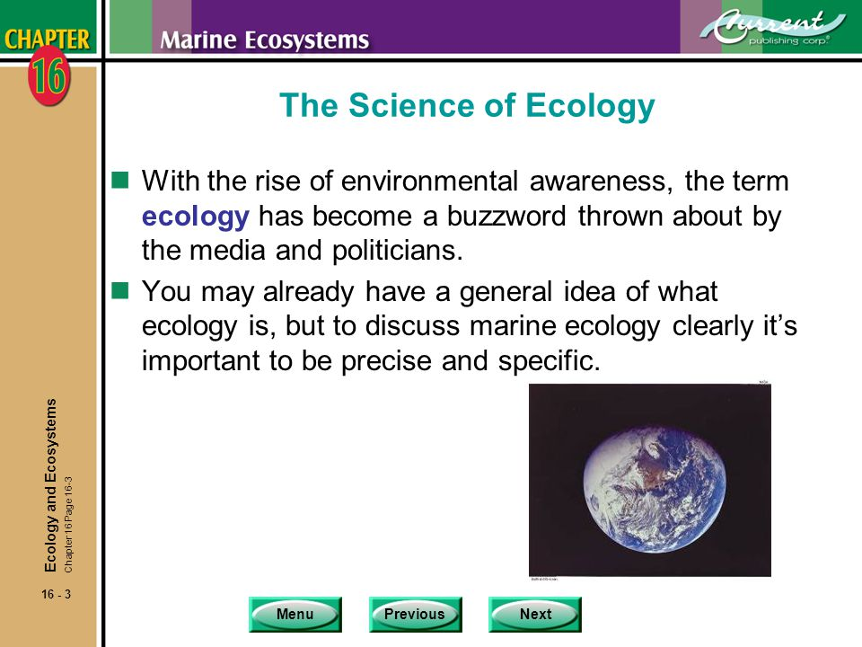MenuPreviousNext 16 - 84 Coral Reefs nCoral ecosystems also require water that's relatively free of nutrients.