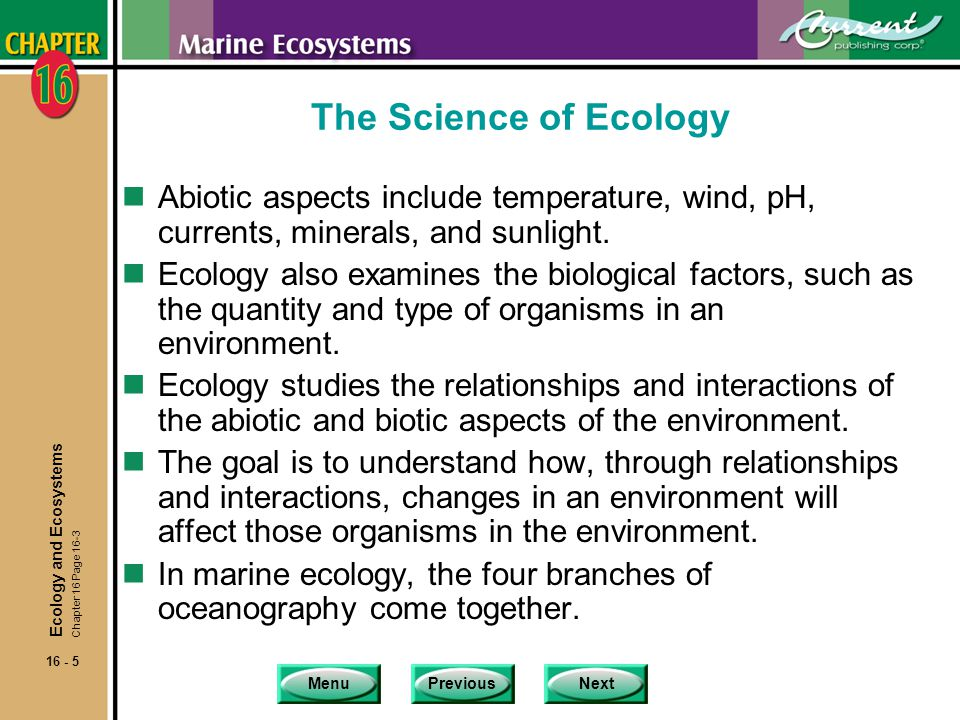 MenuPreviousNext 16 - 36 High Productivity Marine Environments nBecause the effects are immediately at hand, coastal ecosystems may experience the consequences more severely.