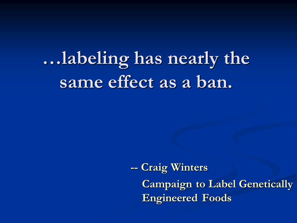 …labeling has nearly the same effect as a ban.