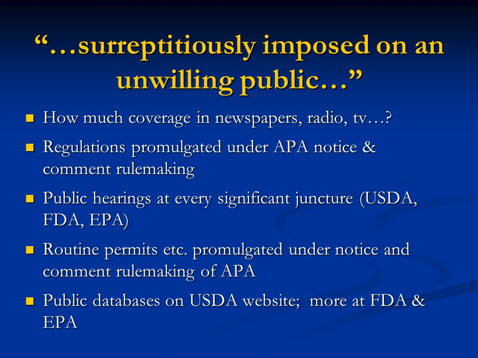…surreptitiously imposed on an unwilling public… How much coverage in newspapers, radio, tv….