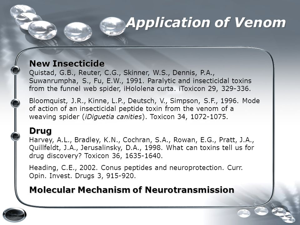 Application of Venom New Insecticide Quistad, G.B., Reuter, C.G., Skinner, W.S., Dennis, P.A., Suwanrumpha, S., Fu, E.W., 1991. Paralytic and insectic