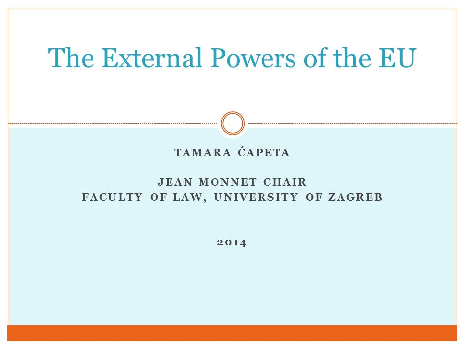 Division of powers in external relations Unlike most federal states, in which external power is exercised by federation, in the EU external power is shared between the EU and its Member States division of powers between the EU and its Member States is complex and constantly changing When can EU act in international relations?