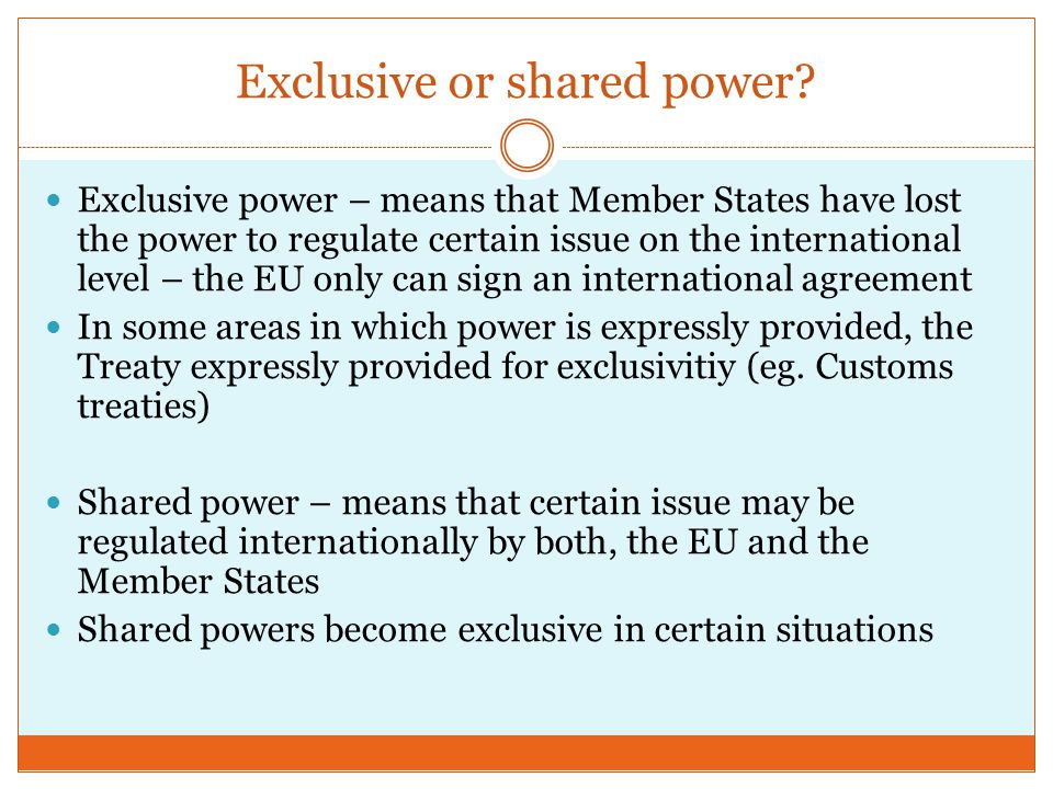 Exclusive or shared power.