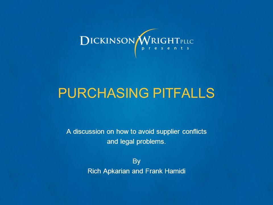 PURCHASING PITFALLS A discussion on how to avoid supplier conflicts and legal problems. By Rich Apkarian and Frank Hamidi