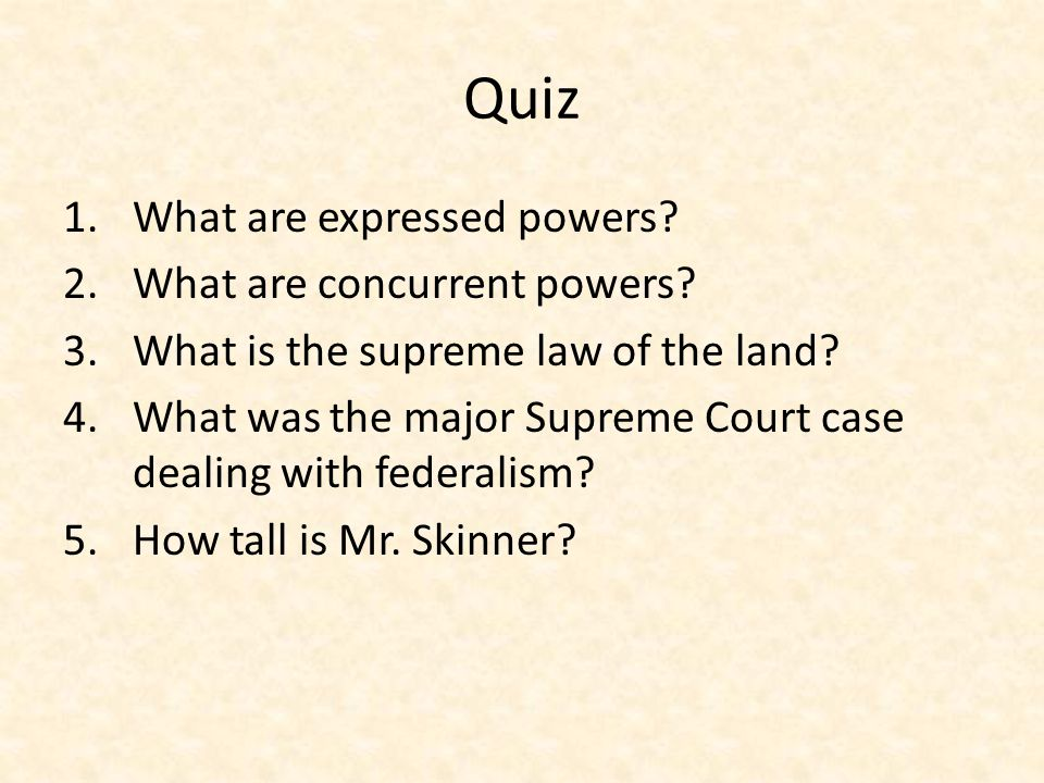 Quiz 1.What are expressed powers. 2.What are concurrent powers.