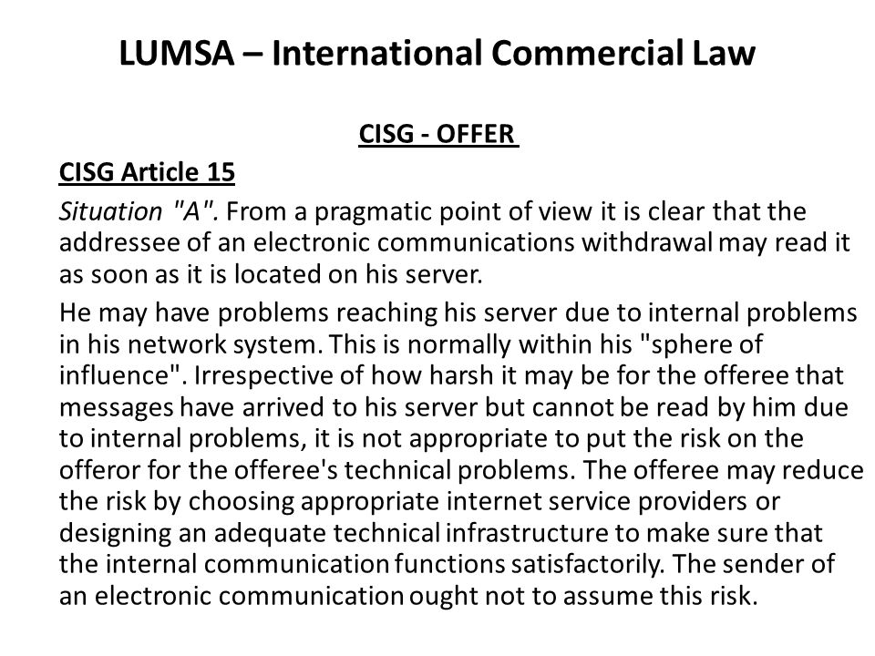 LUMSA – International Commercial Law CISG - OFFER CISG Article 15 Situation A .