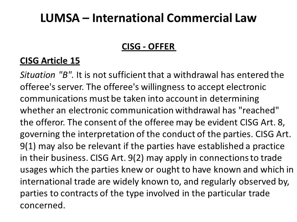 LUMSA – International Commercial Law CISG - OFFER CISG Article 15 Situation B .