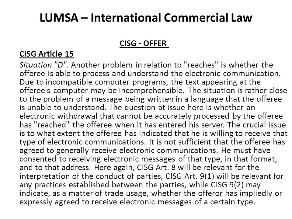 LUMSA – International Commercial Law CISG - OFFER CISG Article 15 Situation D .