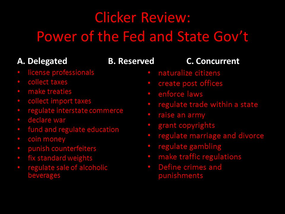 Clicker Review: Power of the Fed and State Gov't A.