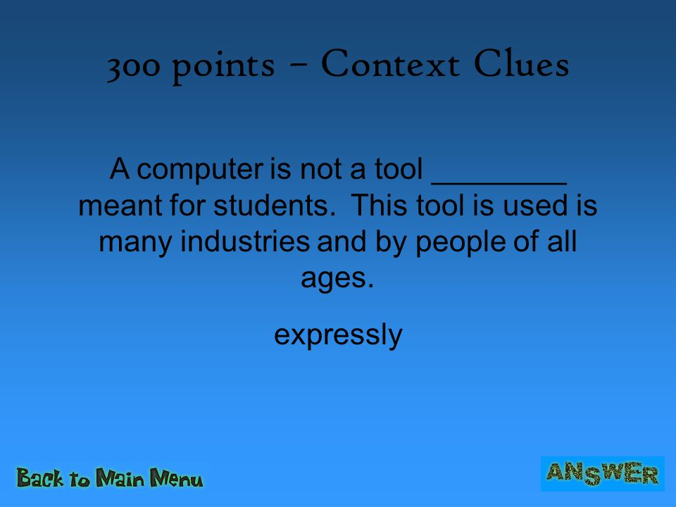 400 points – More Context In some propaganda techniques used by advertisers, people rarely _______ a product.