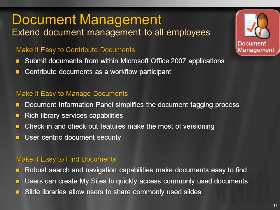 Make it Easy to Contribute Documents Submit documents from within Microsoft Office 2007 applications Contribute documents as a workflow participant Ma