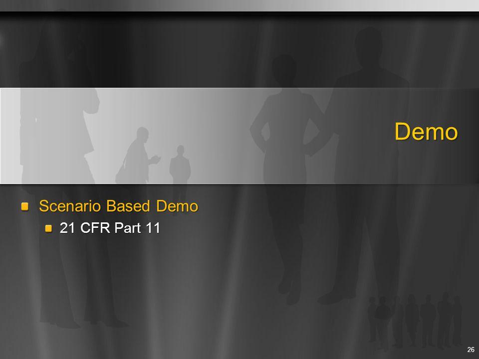 Scenario Based Demo 21 CFR Part 11 26 Demo