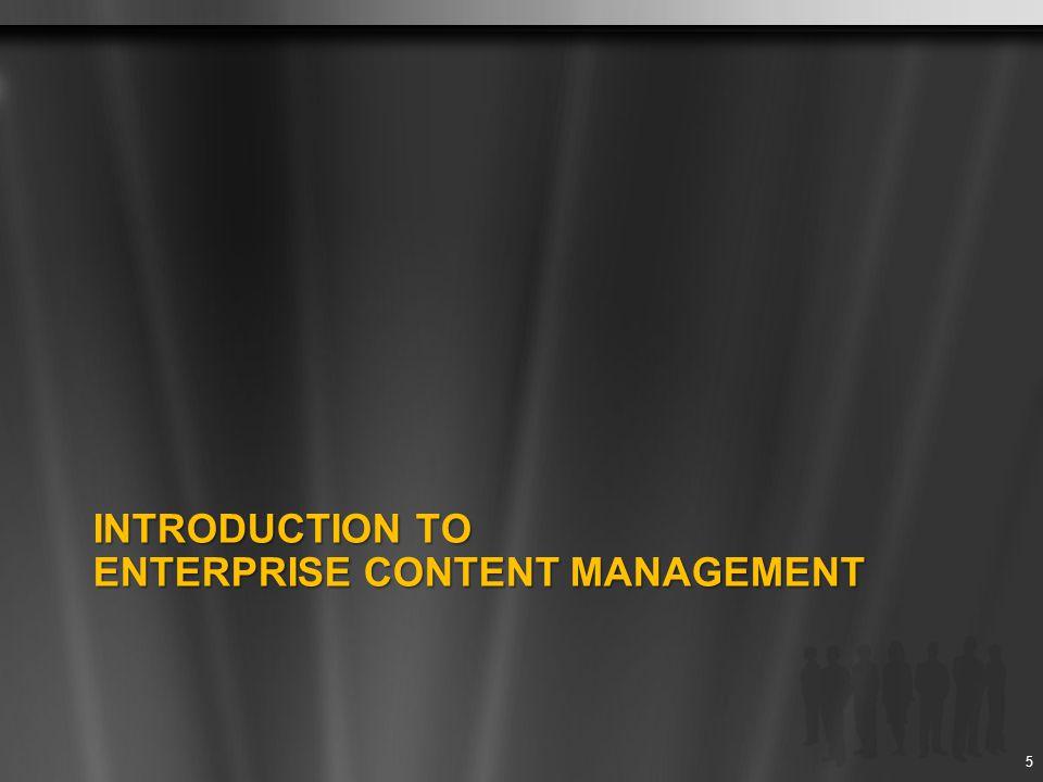 INTRODUCTION TO ENTERPRISE CONTENT MANAGEMENT 5