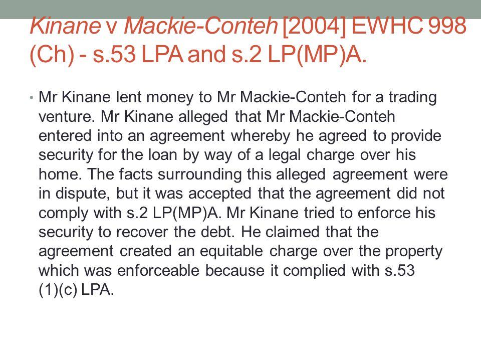 Kinane v Mackie-Conteh [2004] EWHC 998 (Ch) - s.53 LPA and s.2 LP(MP)A.