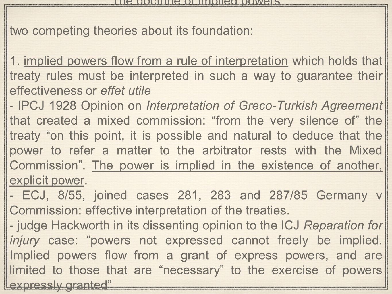 The doctrine of implied powers two competing theories about its foundation: 1.