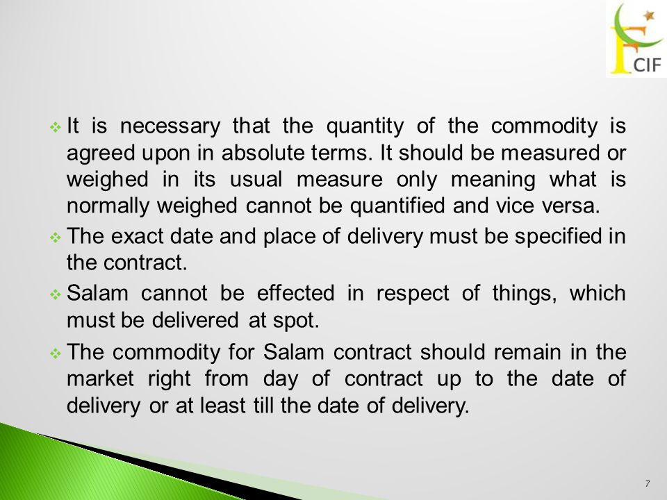  It is necessary that the quantity of the commodity is agreed upon in absolute terms.