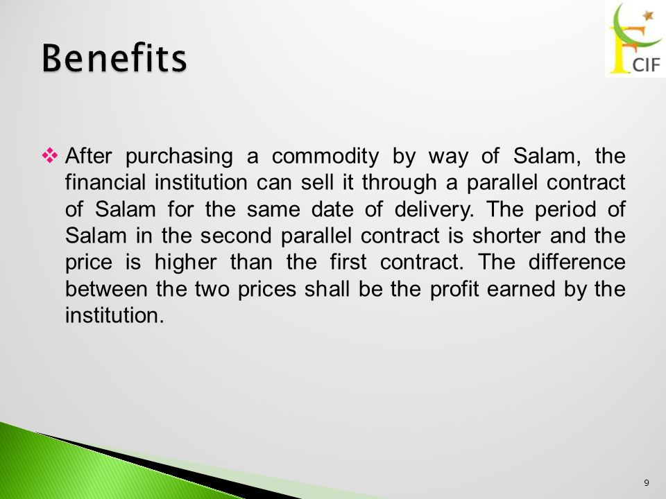  After purchasing a commodity by way of Salam, the financial institution can sell it through a parallel contract of Salam for the same date of delivery.