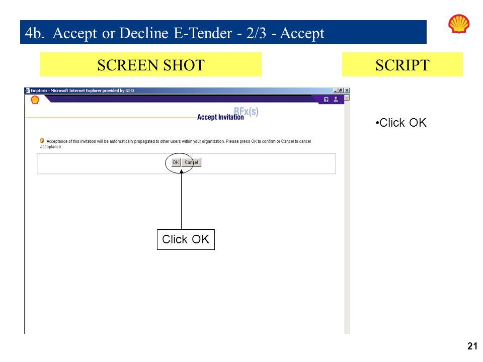 21 4b. Accept or Decline E-Tender - 2/3 - Accept Click OK SCREEN SHOTSCRIPT Click OK