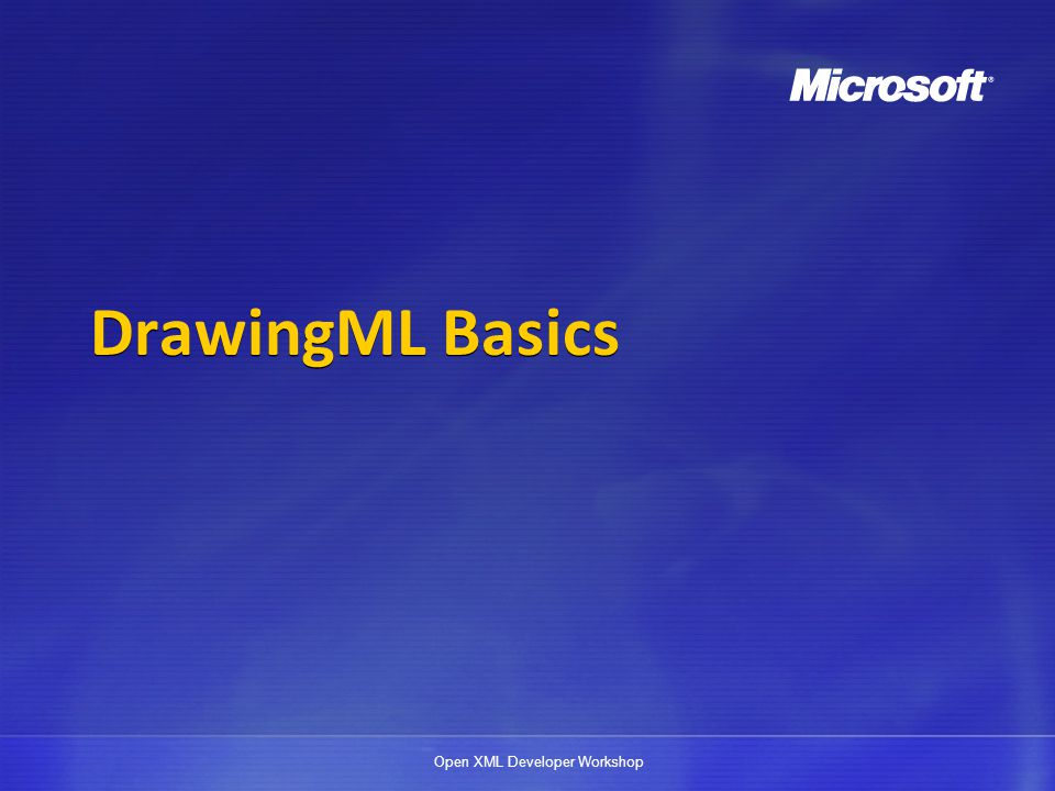Open XML Developer Workshop DrawingML Basics