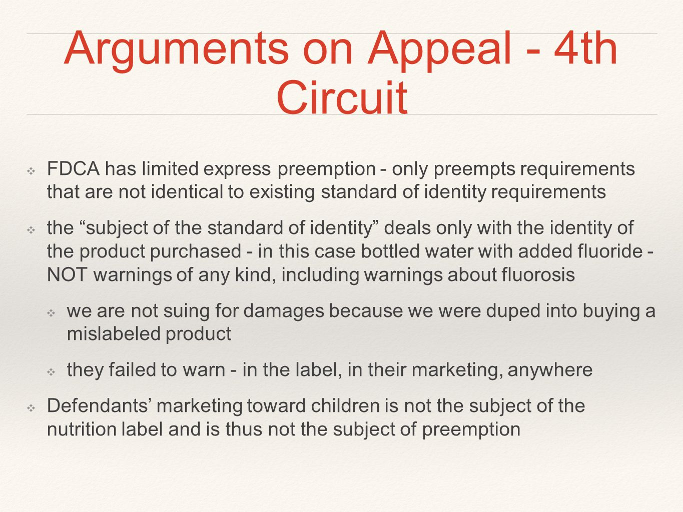 Arguments on Appeal - 4th Circuit ❖ FDCA has limited express preemption - only preempts requirements that are not identical to existing standard of id