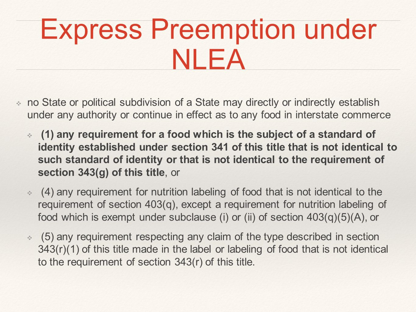 Express Preemption under NLEA ❖ no State or political subdivision of a State may directly or indirectly establish under any authority or continue in e