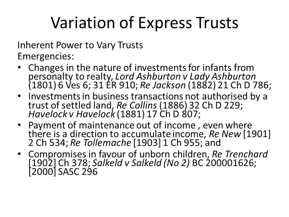 Variation of Express Trusts In Re Langford (dec'd) Equity Trustees Ltd v Langford [2005] VSC 84 at [31] (decision varied on appeal but not on this point), Byrne J found that the sale of settled land to pay outstanding land tax was not an emergency, as it was possible that the beneficiaries could all agree to the sale, even though they had not all done so by the date of hearing.