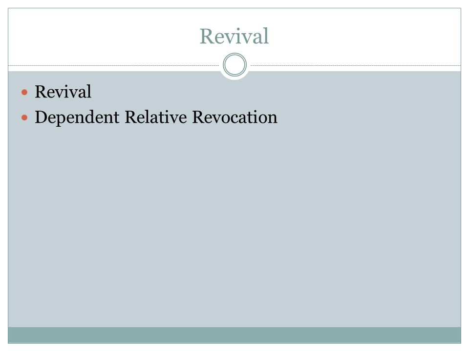 Revival Dependent Relative Revocation