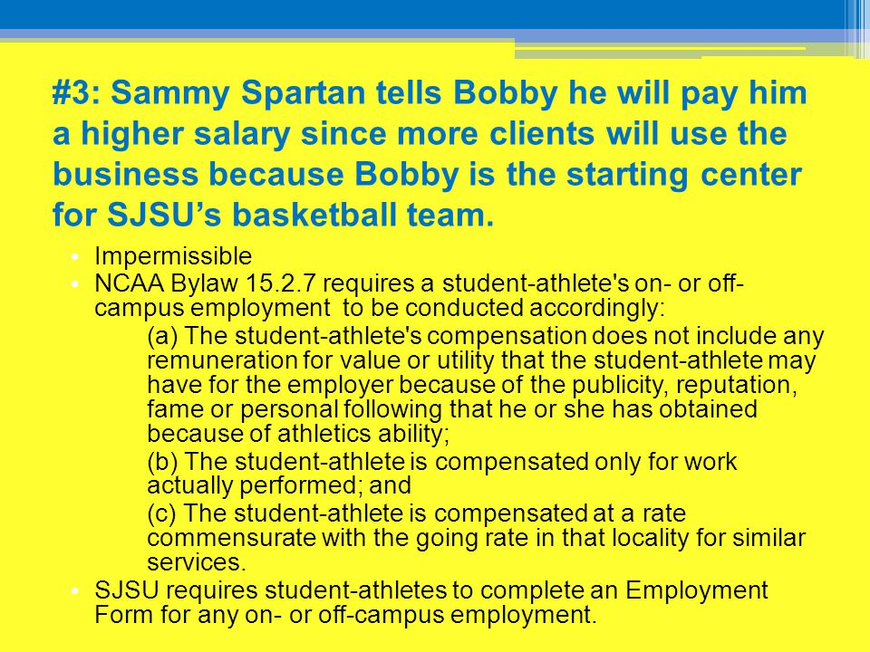 #3: Sammy Spartan tells Bobby he will pay him a higher salary since more clients will use the business because Bobby is the starting center for SJSU's