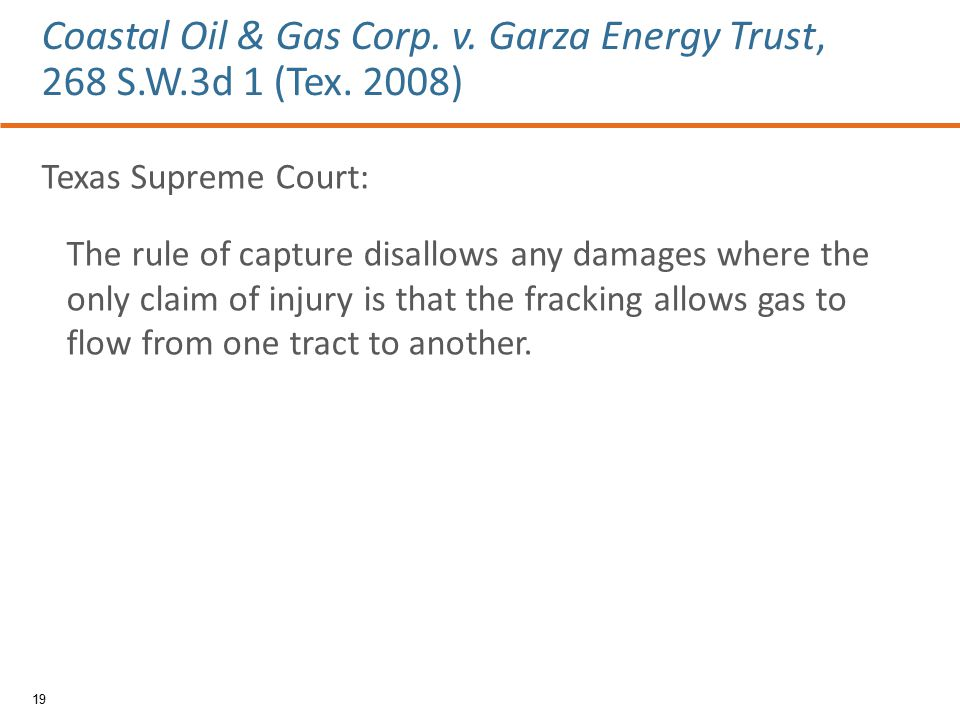 Texas Supreme Court: The rule of capture disallows any damages where the only claim of injury is that the fracking allows gas to flow from one tract t