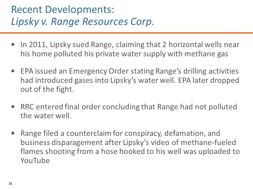 In 2011, Lipsky sued Range, claiming that 2 horizontal wells near his home polluted his private water supply with methane gas EPA issued an Emergency Order stating Range's drilling activities had introduced gases into Lipsky's water well.