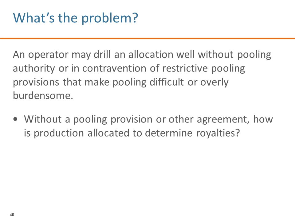 An operator may drill an allocation well without pooling authority or in contravention of restrictive pooling provisions that make pooling difficult o