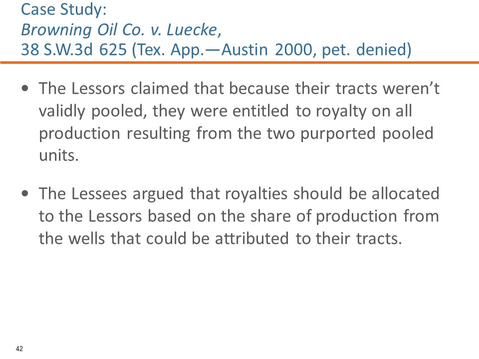 The Lessors claimed that because their tracts weren't validly pooled, they were entitled to royalty on all production resulting from the two purported pooled units.