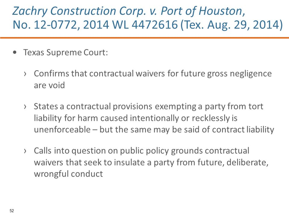 Texas Supreme Court: › Confirms that contractual waivers for future gross negligence are void › States a contractual provisions exempting a party from