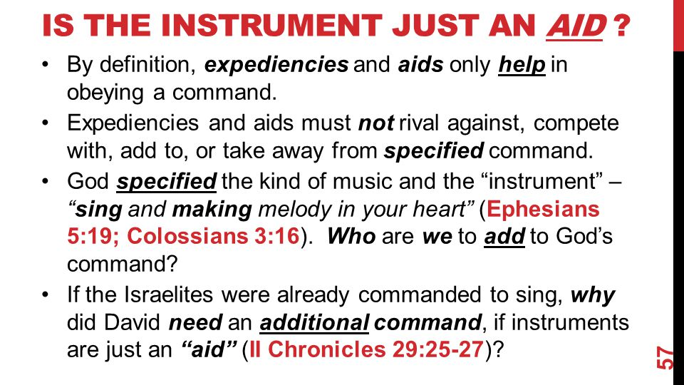 IS THE INSTRUMENT JUST AN AID ? By definition, expediencies and aids only help in obeying a command. Expediencies and aids must not rival against, com